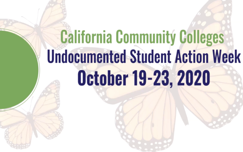 Undocumented Student Action Week hosted by California Community Colleges on Oct. 23, 2020.